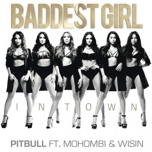 pitbull mohombi wisin baddest girl in town