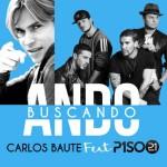 Carlos-Baute-Ft.-Piso-21-Ando-Buscando-300x300